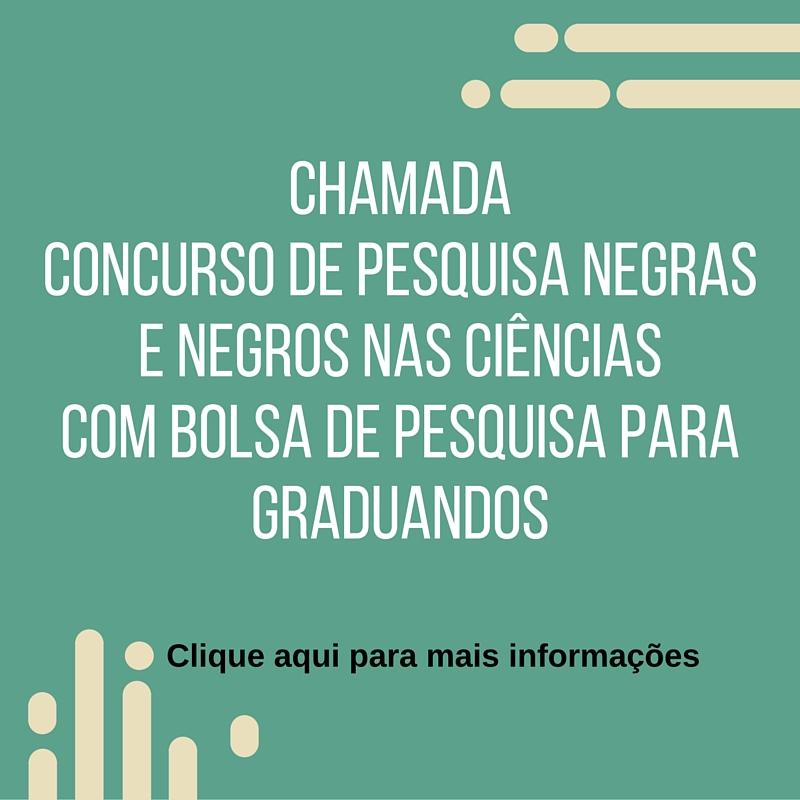 CHAMADACONCURSO-DE-PESQUISA-NEGRAS-E-NEGROS-NAS-CIÊNCIASCOM-BOLSA-DE-PESQUISA-PARA-GRADUANDOS